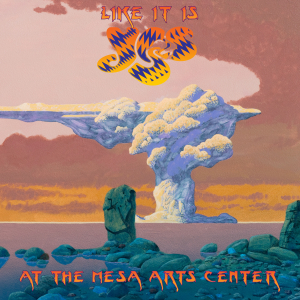 Like It Is: Yes At The Mesa Arts Center - Album Cover